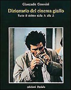 Dizionario del cinema giallo. Tutto il delitto dalla A alla Z