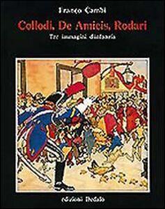 Foto Cover di Collodi, De Amicis, Rodari tre immagini d'infanzia, Libro di Franco Cambi, edito da Dedalo