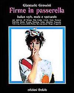 Firme in passerella. Italian style, moda e spettacolo