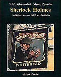 Foto Cover di Sherlock Holmes. Indagine su un mito centenario, Libro di Fabio Giovannini,Marco Zatterin, edito da Dedalo