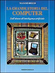 Antondemarirreguera.es La grande storia del computer. Dall'abaco all'intelligenza artificiale Image