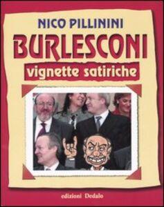 Libro Burlesconi. Vignette satiriche Nico Pillinini