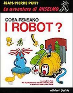 Libro Cosa pensano i robot? Jean-Pierre Petit