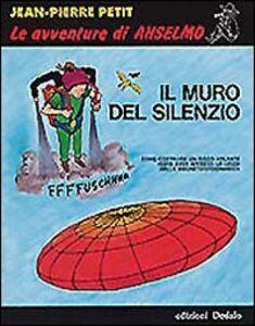 Foto Cover di Il muro del silenzio, Libro di Jean-Pierre Petit, edito da Dedalo