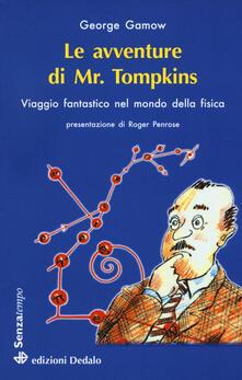 Atomicabionda-ilfilm.it Le avventure di mr. Tompkins. Viaggio «Scientificamente fantastico» nel mondo della fisica Image