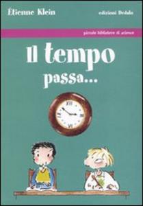Libro Il tempo passa... Étienne Klein