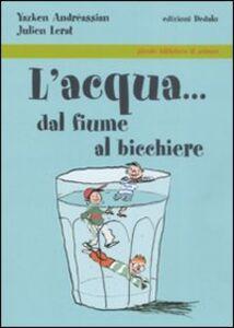 Libro L' acqua... dal fiume al bicchiere Yazken Andréassian , Julien Lerat