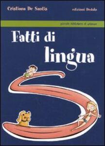 Libro Fatti di lingua Cristiana De Santis