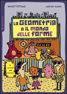 Libro La geometria o il mondo delle forme Benoît Rittaud
