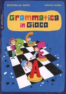 Libro Grammatica in gioco Cristiana De Santis