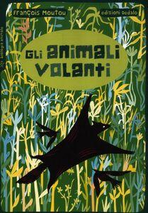 Libro Gli animali volanti François Moutou