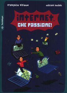 Libro Internet, che passione! Françoise Virieux