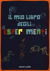 Foto Cover di Il mio libro degli esperimenti, Libro di  edito da Dedalo