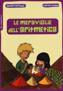 Foto Cover di Le meraviglie dell'aritmetica, Libro di Benoît Rittaud, edito da Dedalo 0