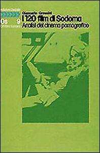 Libro I centoventi film di Sodoma. Analisi del cinema pornografico Giancarlo Grossini