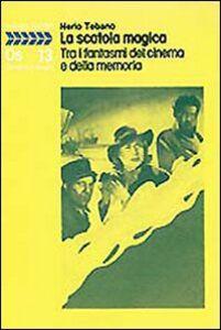 Foto Cover di La scatola magica. Tra i fantasmi del cinema e della memoria, Libro di Nerio Tebano, edito da Dedalo