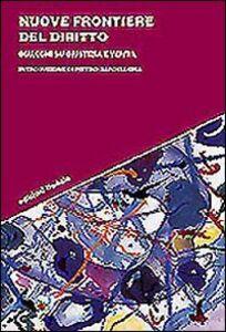 Libro Nuove frontiere del diritto. Dialoghi su giustizia e verità