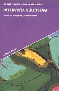 Libro Intervista sull'Islam Alain Gresh , Tariq Ramadan