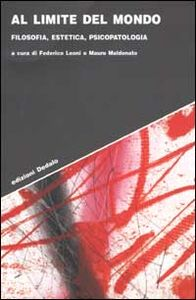 Foto Cover di Al limite del mondo. Filosofia, estetica, psicopatologia, Libro di  edito da Dedalo