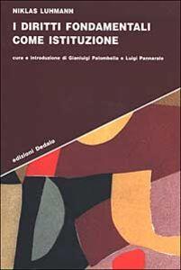 Libro I diritti fondamentali come istituzione Niklas Luhmann