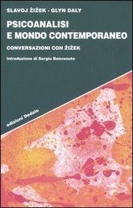 Libro Psicoanalisi e mondo contemporaneo. Conversazioni con Zizek Slavoj Zizek , Glyn Daly