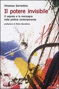 Foto Cover di Il potere invisibile. Il segreto e la menzogna nella politica contemporanea, Libro di Vincenzo Sorrentino, edito da Dedalo