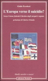 L' Europa verso il suicidio? Senza unione federale il destino degli europei è segnato