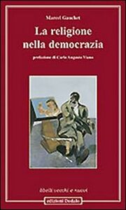 Libro La religione nella democrazia Marcel Gauchet