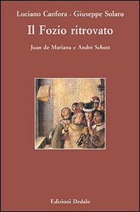 Libro Il Fozio ritrovato. Juan de Mariana e André Schott Luciano Canfora