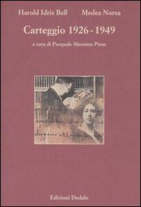Foto Cover di Carteggio 1926-1949, Libro di Harold I. Bell,Medea Norsa, edito da Dedalo