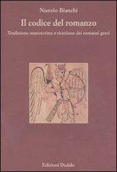 Il codice del romanzo. Tradizione manoscritta e ricezione dei romanzi greci