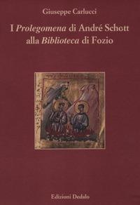 I I «Prolegomena» di André Schott alla «Biblioteca» di Fozio - Carlucci Giuseppe - wuz.it