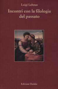 Incontri con la filologia del passato