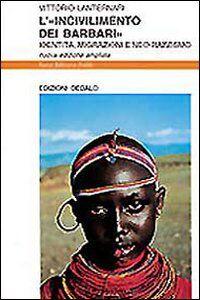 Libro L' incivilimento dei barbari. Identità, migrazioni e neo-razzismo Vittorio Lanternari