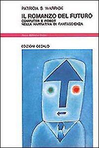Il romanzo del futuro. Computer e robot nella narrativa di fantascienza