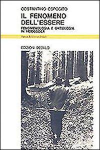 Libro Il fenomeno dell'essere. Fenomenologia e ontologia in Heidegger Costantino Esposito