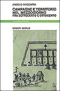Libro Campagne e territorio nel Mezzogiorno fra Settecento e Ottocento Angelo Massafra