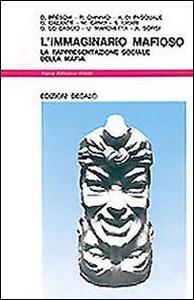 Libro L' immaginario mafioso. La rappresentazione sociale della mafia