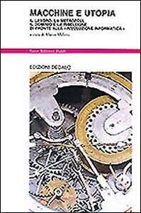 Macchine e utopia. Il lavoro, la metropoli, il dominio e la ribellione di fronte alla rivoluzione informatica