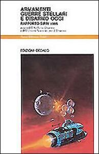 Armamenti, guerre stellari e disarmo oggi. Rapporto Sipri 1986