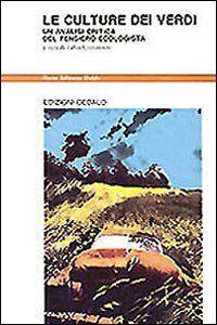 Libro Le culture dei verdi. Un'analisi critica del pensiero ecologista Fabio Giovannini