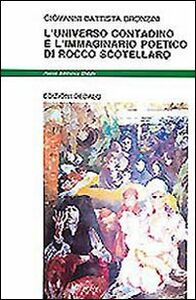 Libro L' universo contadino e l'immaginario poetico di Rocco Scotellaro G. Battista Bronzini