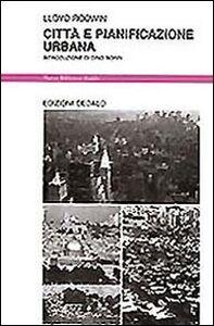 Foto Cover di Città e pianificazione urbana, Libro di Lloyd Rodwin, edito da Dedalo