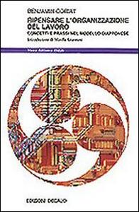 Libro Ripensare l'organizzazione del lavoro. Concetti e prassi nel modello giapponese Benjamin Coriat