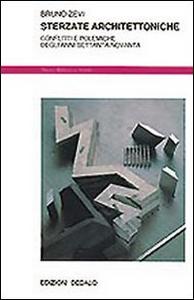 Libro Sterzate architettoniche. Conflitti e polemiche degli anni Settanta-Novanta Bruno Zevi
