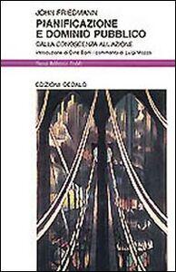 Libro Pianificazione e dominio pubblico. Dalla conoscenza all'azione John Friedmann