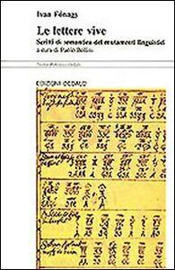Libro Le lettere vive. Scritti di semantica dei mutamenti linguistici Ivan Fonagy