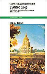 Foto Cover di L' anno 2440, Libro di Louis-Sebastien Mercier, edito da Dedalo