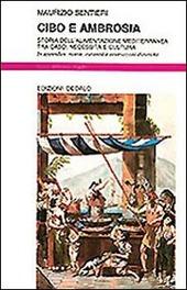 Cibo e ambrosia. Storia dell'alimentazione mediterranea tra caso, necessità e cultura
