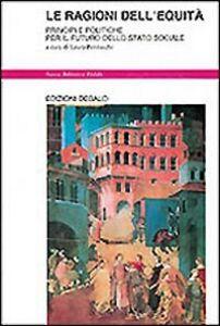 Foto Cover di Le ragioni dell'equità. Principi e politiche per il futuro dello Stato sociale, Libro di  edito da Dedalo